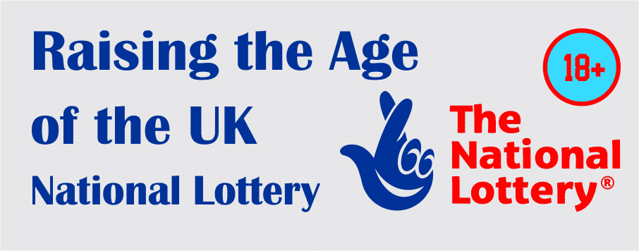 Raising the Age of the UK National Lottery to 18 years