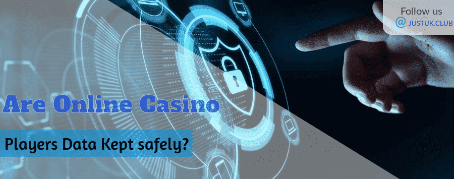 Are Online Casino Players Data Kept safely?