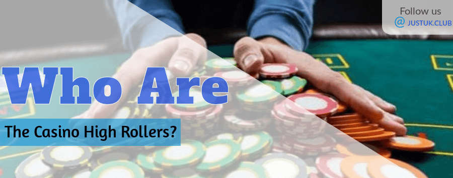 Who Are The Casino High Rollers