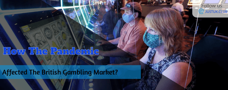 How The Pandemic Affected British Gambling Market?
