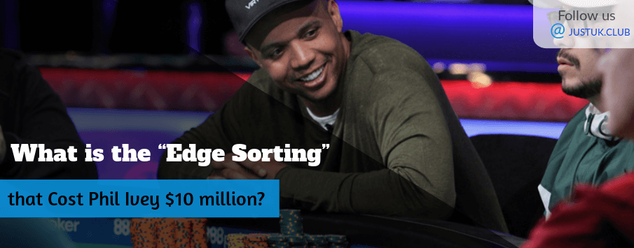 """What is the """"Edge Sorting"""" that Cost Phil Ivey $10 million?"""